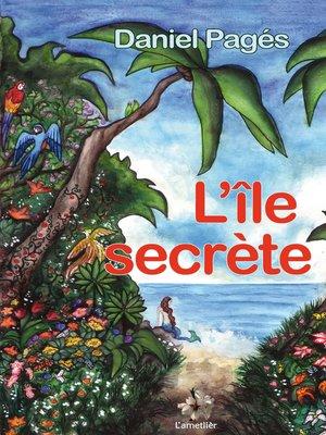 cover image of L'île secrète