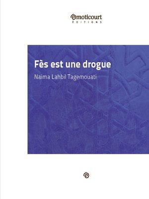 cover image of Fès est une drogue