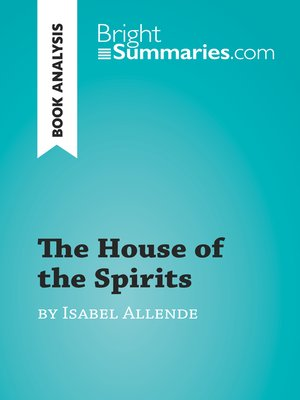 cover image of The House of the Spirits by Isabel Allende (Book Analysis)