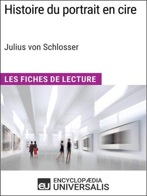 cover image of Histoire du portrait en cire de Julius von Schlosser