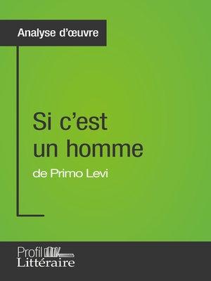 cover image of Si c'est un homme de Primo Levi (Analyse approfondie)
