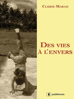 cover image of Des vies à l'envers