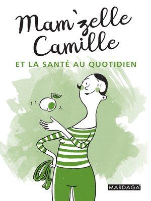 cover image of Mam'zelle Camille et la santé au quotidien