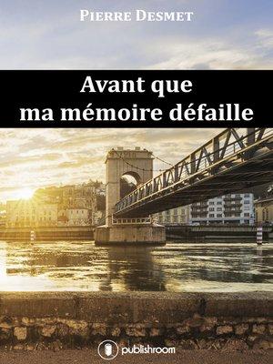 cover image of Avant que ma mémoire défaille