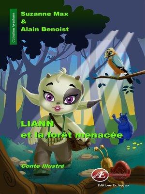 cover image of Liann et la forêt menacée
