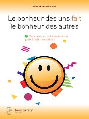 cover image of Le bonheur des uns fait le bonheur des autres