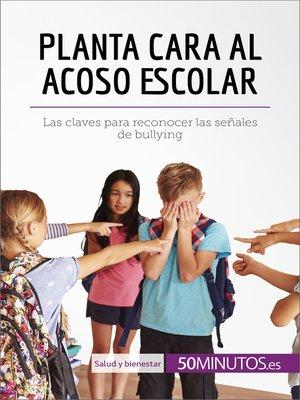 cover image of Planta cara al acoso escolar