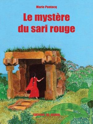 cover image of Le mystère du sari rouge