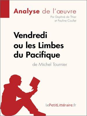 cover image of Vendredi ou les Limbes du Pacifique de Michel Tournier (Analyse de l'oeuvre)