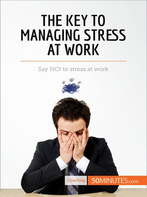 cover image of The Key to Managing Stress at Work