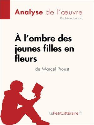 cover image of À l'ombre des jeunes filles en fleurs de Marcel Proust (Analyse de l'oeuvre)
