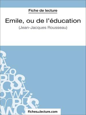 cover image of Emile, ou de l'éducation de Jean-Jacques Rousseau (Fiche de lecture)