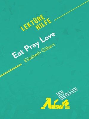 cover image of Eat, pray, love von Elizabeth Gilbert (Lektürehilfe)