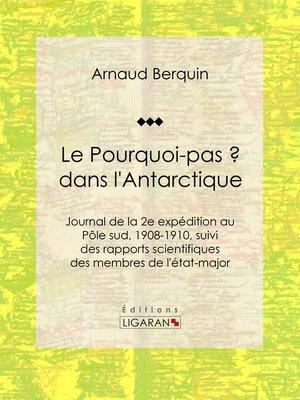 """cover image of Le """"Pourquoi-pas ?"""" dans l'Antarctique"""