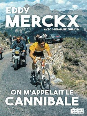cover image of Eddy Merckx, on m'appelait le Cannibale