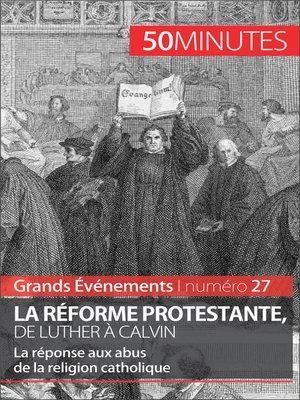 cover image of La Réforme protestante, de Luther à Calvin
