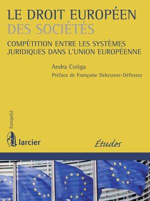cover image of Le droit européen des sociétés