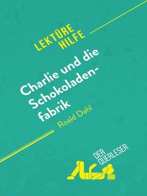 cover image of Charlie und die Schokoladenfabrik von Roald Dahl (Lektürehilfe)