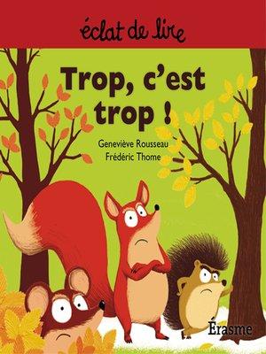 cover image of Trop c'est trop !