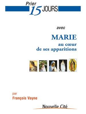 cover image of Prier 15 jours avec Marie au cœur de ses apparitions