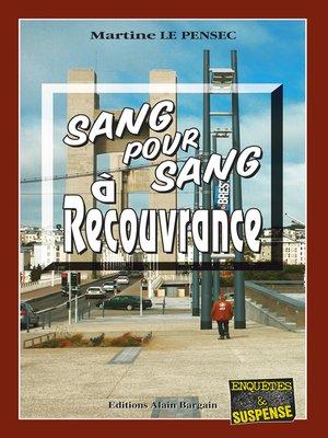 cover image of Sang pour sang à Recouvrance