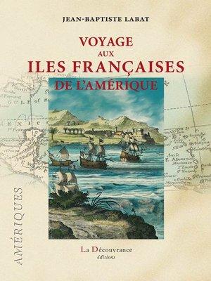 cover image of Voyage aux îles françaises de l'Amérique