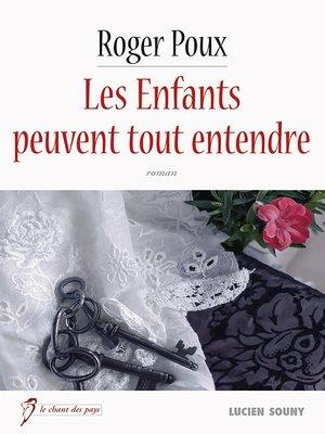 cover image of Les Enfants peuvent tout entendre