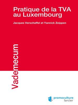 cover image of Pratique de la TVA au Luxembourg
