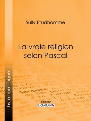 cover image of La vraie religion selon Pascal