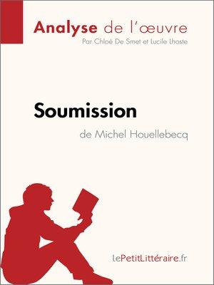 cover image of Soumission de Michel Houellebecq (Analyse de l'œuvre)