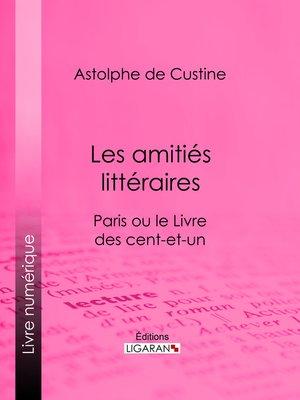 cover image of Les amitiés littéraires