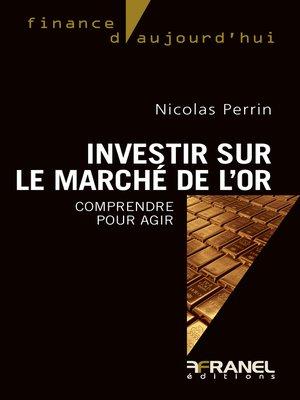cover image of Investir sur le marché de l'or