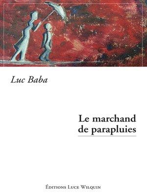 cover image of Le marchand de parapluies