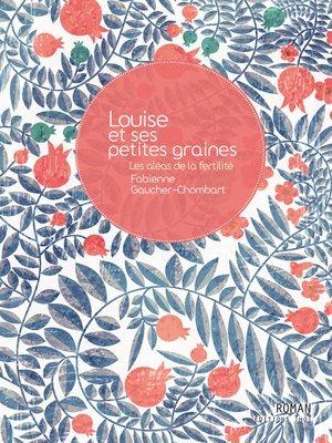 cover image of Louise et ses petites graines