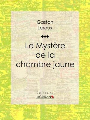 cover image of Le Mystère de la chambre jaune