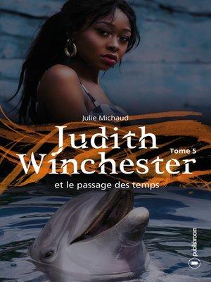 cover image of Judith Winchester  et le passage des temps--Tome 5