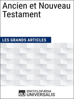 cover image of Ancien et Nouveau Testament (Les Grands Articles d'Universalis)