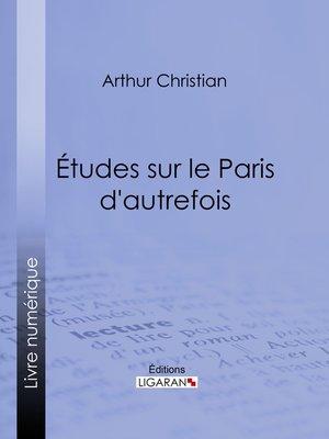 cover image of Études sur le Paris d'autrefois
