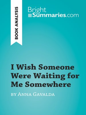 cover image of I Wish Someone Were Waiting for Me Somewhere by Anna Gavalda (Book Analysis)