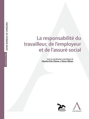 cover image of La responsabilité du travailleur, de l'employeur et de l'assuré social
