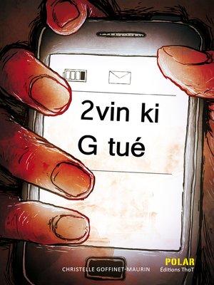 cover image of 2 vin ki G tué