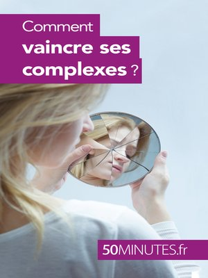 cover image of Comment vaincre ses complexes ?