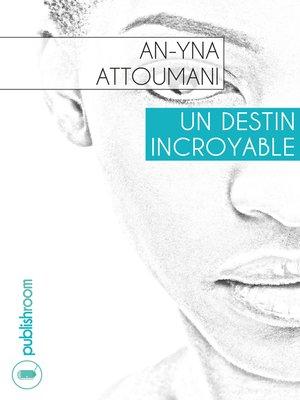 cover image of Un destin incroyable