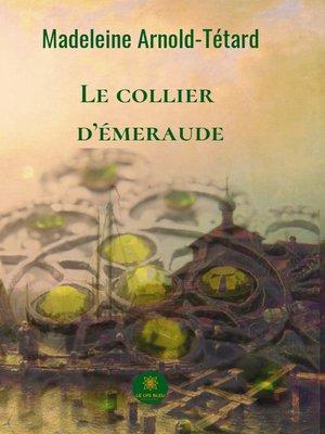 cover image of Le collier d'émeraude