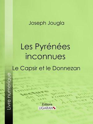 cover image of Les Pyrénées inconnues