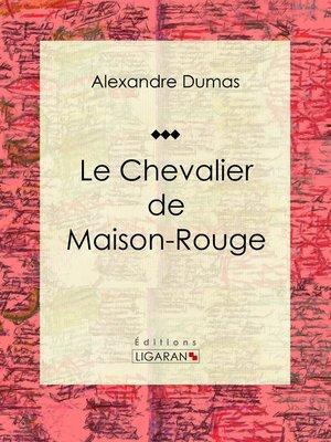 cover image of Le Chevalier de Maison-Rouge