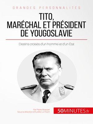 cover image of Tito, maréchal et président de Yougoslavie