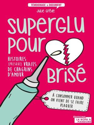 cover image of Superglu pour cœur brisé