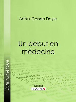 cover image of Un début en médecine