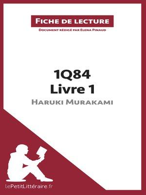 cover image of 1Q84 d'Haruki Murakami--Livre 1 de Haruki Murakami (Fiche de lecture)